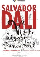 Expoziţia Salvador Dali – Visele bizare ale lui Pantagruel